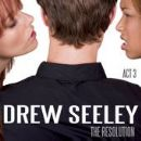 Drew Seeley - The Resolution - Act 3