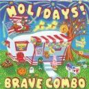 Brave Combo - Holidays!