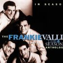 In Season: The Frankie Valli and the 4 Seasons Anthology