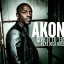 Give It To 'Em - Akon - Akon