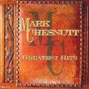 Greatest Hits:  Mark Chesnutt