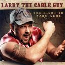 Larry the Cable Guy - The Right To Bare Arms