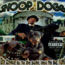 The Game Is to Be Sold Not to Be Told - Snoop Dogg