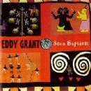 Eddy Grant - Soca Baptism