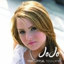 Joanna 'JoJo' Levesque - Too Little Too Late