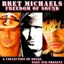 Bret Michaels - Freedom Of Sound, Vol. 1: A Collection Of Songs, Past & Present