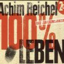 Achim Reichel - 100% Leben