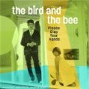 The Bird and the Bee Album - Please Clap Your Hands