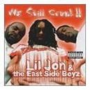 Lil Jon & Eastside Boyz Album - We Still Crunk