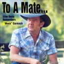 Slim Dusty - To a Mate: Slim Dusty Remembers 'Mack' Cormack