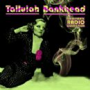 Tallulah Bankhead - The Ultimate Radio Collection