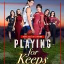 Playing for Keeps (TV Serie