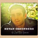 Bryan Greenberg - We Don't Have Forever