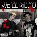 The Lonely Island Album - We'll Kill U
