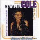 This Will Be Natalie Cole's Everlasting Love