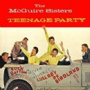 The McGuire Sisters - Teenage Party