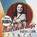 Mad About Music: Rarities & Gems - Deanna Durbin - Deanna Durbin