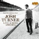 Josh Turner - Live Across America