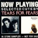 Tears for Fears - Now Playing, Selected Cuts By