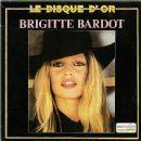 Brigitte Bardot - Le Disque D'Or