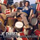 Blowin' Me Up (With Her Love) - J.C. Chasez - J.C. Chasez