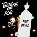 Theatre Of Ice Album - The Dead