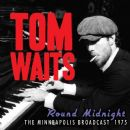 Round Midnight: The Minneapolis Broadcast 1975 - Tom Waits - Tom Waits