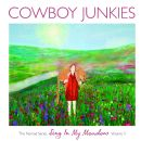 Cowboy Junkies - The Nomad Series, Volume 3: Sing in My Meadow
