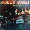 Robert Goulet On Broadway