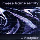 Haujobb - Freeze Frame Reality