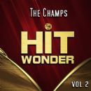 The Champs - Hit Wonder: The Champs, Vol. 2