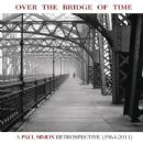 Over the Bridge of Time: A Paul Simon Retrospective (1964-2011)