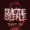 Suicide Silence - Don't Die