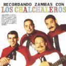 Los Chalchaleros - Recordando Zambas Con Los Chalchaleros