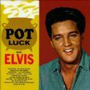 Elvis Presley - Pot Luck with Elvis