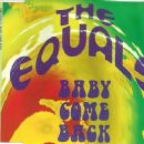 The Equals - Baby Come Back