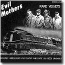 Evil Mothers - The Rare Velvets