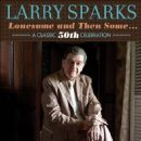 Larry Sparks - Lonesome and Then Some... A Classic 50th Celebration