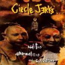 Circle Jerks - Oddities, Abnormalities and Curiosities