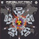 Pop Will Eat Itself - This Is the Day… This Is the Hour… This Is This!