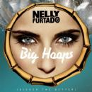 Big Hoops (Bigger The Better) - Nelly Furtado - Nelly Furtado