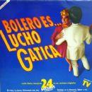 Lucho Gatica - Bolero Es ... Lucho Gatica