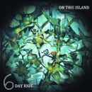 6 Day Riot - On This Island