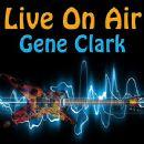 Live On Air: Gene Clark