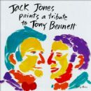 Jack Jones - Jack Jones Paints a Tribute to Tony Bennett