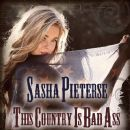 Sasha Pieterse - This Country Is Bad Ass