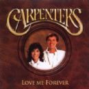 The Carpenters - Love Me Forever