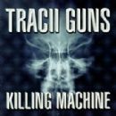 Tracii Guns - Killing Machine