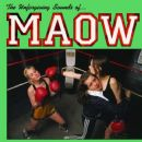 Maow - The Unforgiving Sounds of...