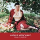 Natalie Merchant - Songs to Color By